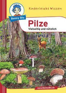 Benny Blu Pilze - Vielseitig und nützlich