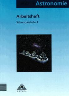 Faszinierende Astronomie: Astronomie für die Sekundarstufe I, Arbeitsheft