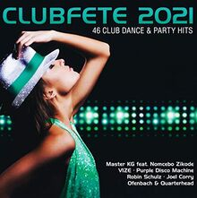 Clubfete 2021 (46 Club Dance & Party Hits)