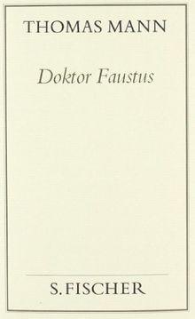 Doktor Faustus: Das Leben des deutschen Tonsetzers Adrian Leverkühn erzählt von einem Freunde