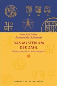 Das Mysterium der Zahl: Zahlensymbolik im Kulturvergleich (Diederichs Gelbe Reihe)