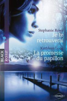 Je Te Retrouverai - Promesse du Papillon Black Rose 13