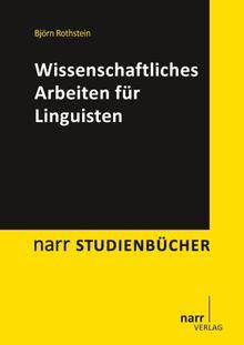 Wissenschaftliches Arbeiten Fur Linguisten Von Bjorn Rothstein