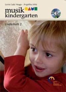 Musikkindergarten - Liederheft 2: Ausgabe mit CD. (Musikgarten)