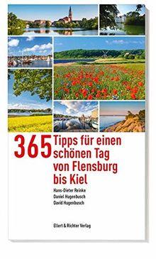 300 Tipps für einen schönen Tag von Flensburg bis Kiel (365 Tipps)