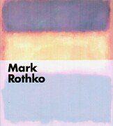 Mark Rothko: Katalog zur Ausstellung in der Fondation Beyeler, Riehen/Basel v. 18.02. - 29.04.2001