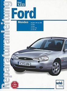 Reparaturanleitung, Band 1233: Ford Mondeo Baujahre 1997 bis 2000 1.6 1.8 2.0 16V und 2.5 Liter V6