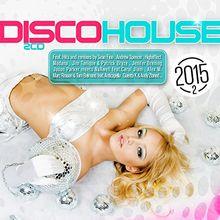 Disco House 2015 - 2