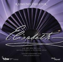 Elisabeth - Das Musical - Gesamtaufnahme Live - Jubiläumsfassung