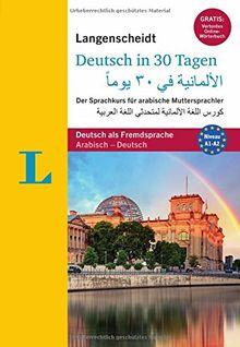 """Langenscheidt Deutsch in 30 Tagen - Buch mit 2 Audio-CDs: Der Sprachkurs für arabische Muttersprachler (Langenscheidt Sprachkurse """"...in 30 Tagen"""")"""