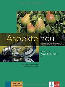 Aspekte neu C1: Lehr- und Arbeitsbuch, Teil 1 mit Audio-CD