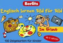 Berlitz Englisch lernen Bild für Bild: Im Urlaub: 100 Zeigekarten für Kinder ab 3 Jahren