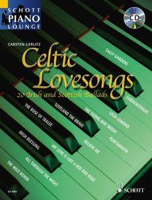 Celtic Lovesongs: 20 irische und schottische Balladen. Klavier. Ausgabe mit CD. (Schott Piano Lounge)