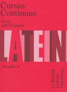 Cursus Continuus, Ausgabe A : Texte und Übungen
