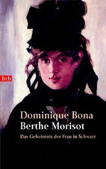 Berthe Morisot. Das Geheimnis der Frau in Schwarz.