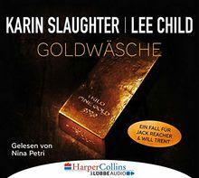 Goldwäsche: Ein Fall für Jack Reacher und Will Trent. Ungekürzt.