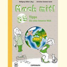 Mach mit! 85 Tipps für eine bessere Welt