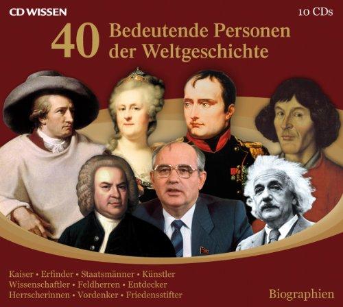 CD WISSEN - 40 bedeutende Personen der Weltgeschichte, 10 ...