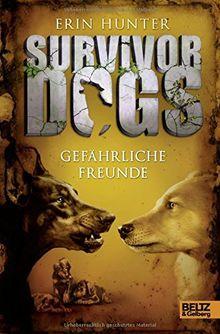 Survivor Dogs. Gefährliche Freunde: Band 3