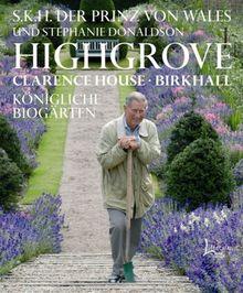 Highgrove Clarence House, Birkhall: Königliche BioGärten