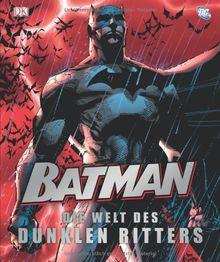 Batman, Die Welt des dunklen Ritters: Comics, Filme, Schurken & Helden