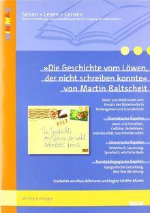»Die Geschichte vom Löwen, der nicht schreiben konnte« von Martin Baltscheit: Ideen und Materialien zum Einsatz des Bilderbuchs in Kindergarten und ... (Beltz Praxis / Lesen - Verstehen - Lernen)