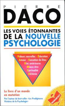 Les Voies étonnantes de la nouvelle psychologie