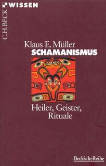 Beck'sche Reihe 2072: Schamanismus - Heiler-Geister-Rituale