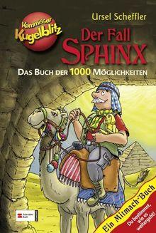 Kommissar Kugelblitz: Der Fall Sphinx: Das Buch der 1000 Möglichkeiten. Ein Mitmach-Buch. Du bestimmst, wie es weitergeht!