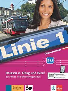 Linie 1 Österreich B1.1: Deutsch in Alltag und Beruf plus Werte- und Orientierungsmodulen. Kurs- und Übungsbuch mit DVD-ROM