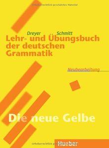 Lehr- und Übungsbuch der deutschen Grammatik, Neubearbeitung, Lehr- und Übungsbuch: 'Die neue Gelbe'. RSR
