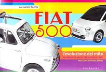 Fiat 500. L'evoluzione del mito. Ediz. italiana e inglese