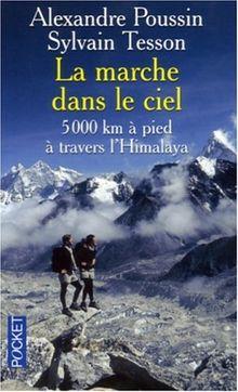 La marche dans le ciel : 5 000 Kilomètres à pied à travers l'Himalaya