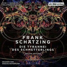 Die Tyrannei des Schmetterlings: Die vollständige Lesung als nachleuchtende Deluxe Edition mit exklusivem Bonusmaterial von Frank Schätzing