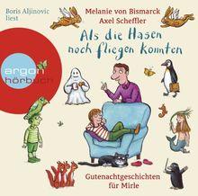 Als die Hasen noch fliegen konnten: Gutenachtgeschichten für Mirle