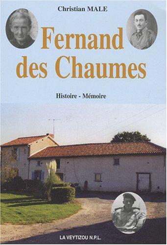 Fernand des Chaumes. De Verdun aux djebels - Christian Male