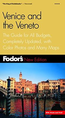 Fodor's Venice and the Veneto, 2nd Edition: The Guide for All Budgets, Completely Updated, with Color Photos and Many Maps (Travel Guide, Band 2)