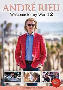Andre Rieu - Welcome To My World 2 [3 DVDs]