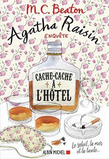 Agatha Raisin enquête, Tome 17 : Cache-cache à l'hôtel : Le soleil, la mer et la taule...