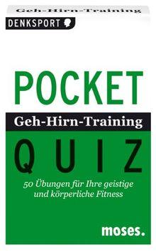 Pocket Quiz Geh-Hirn-Training: 50 Übungen für Ihre geistige und körperliche Fitness