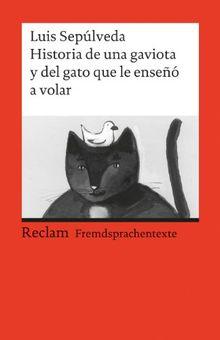 Historia de una gaviota y del gato que le enseñó a volar: (Fremdsprachentexte): Una novela para Jòvenes de 8 a 88 anos