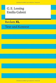 Emilia Galotti: Reclam XL - Text und Kontext