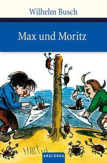 Max und Moritz: Eine Bubengeschichte in sieben Streichen