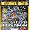 Goldene Serie. Tattoo Druckerei. CD- ROM für Windows 95/98. 333 Tattoos. Kultige Motive