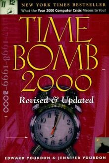 Time Bomb 2000: What the Year 2000 Computer Crisis Means to You! (Prentice Hall (engl. Titel))