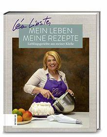 Mein Leben, meine Rezepte: Lieblingsgerichte aus meiner Küche