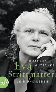 Eva Strittmatter: Leib und Leben