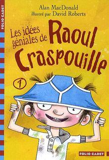 Les Idees Geniales De Raoul Craspouille