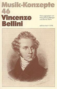 Vincenzo Bellini (Musik-Konzepte 46)