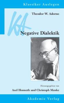 Theodor W. Adorno: Negative Dialektik (Klassiker Auslegen, Band 28)